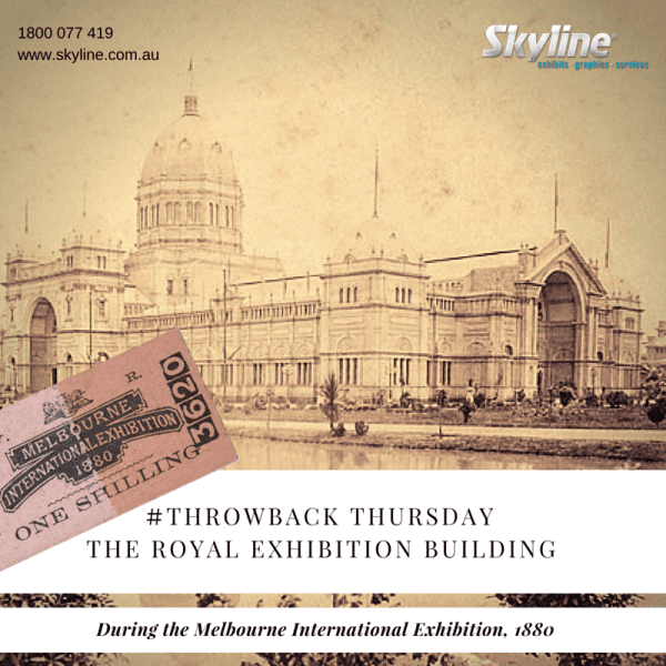 Skyline Throwback Thursday - The Royal Exhibition Building